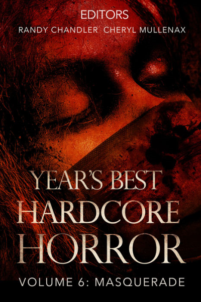 Recent cover image or website screenshot for Year's Best Hardcore Horror Anthology