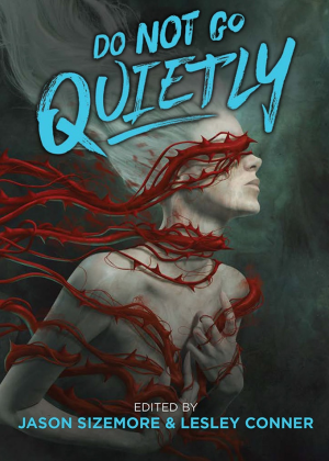Recent cover image or website screenshot for Do Not Go Quietly: An Anthology of Resistance
